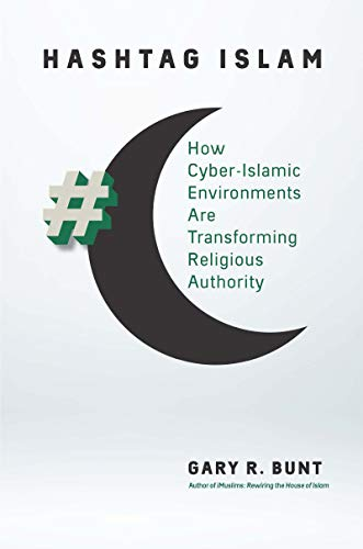 Cover: Gary R. Bunt, Hashtag Islam, University of North Carolina Press, 2018